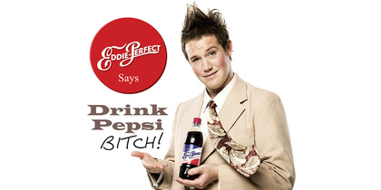 Eddie-Drink Pepsi Bitch